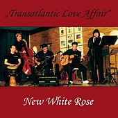 Transatlantic Love Affair by New White Rose