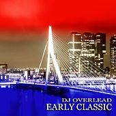 Early Classic by Dj Overlead