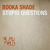 Stupid Questions de Booka Shade