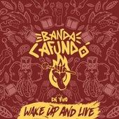 Wake Up And Live (En Vivo) by Banda CAFUNDÓ