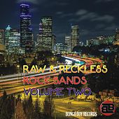 Raw and Reckless Rock Bands, Vol. Two by Various Artists