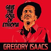 Save the Soul of Ethiopia by Gregory Isaacs