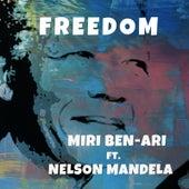 Freedom (feat. Nelson Mandela) by Miri Ben-Ari