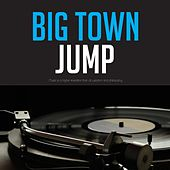 Big Town Jump by Various Artists