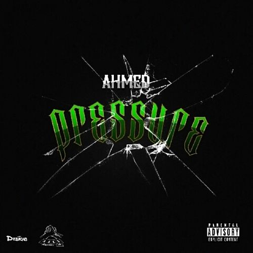 Pressure by Ahmed
