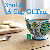 Soul & A Cup Of Tea by Various Artists