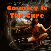 Country Is The Cure by Various Artists