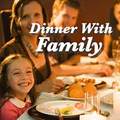Dinner With Family von Various Artists