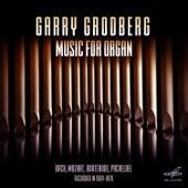 Garry Grodberg. Music for Organ by Garry Grodberg