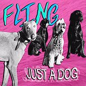 Just a Dog by The Fling
