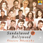 Bollywood & Sandalwood Singers Dhamaka by Various Artists