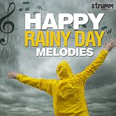 Happy Rainy Day Melodies by Various Artists