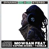 Yakelle Remixes (feat. Capone Adama) by Mowgan