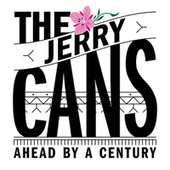 Ahead By a Century by The Jerry Cans