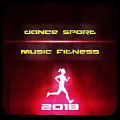 Dance Sport Music Fitness 2018 van Various Artists