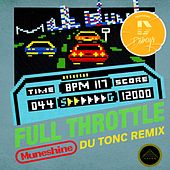 Full Throttle (Du Tonc Remix) by Muneshine