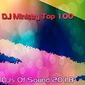 DJ Ministry Top 100 DJS of Sound 2018 de Various Artists