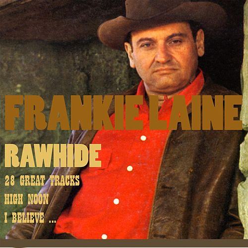 Rawhide (28 Tracks) di Frankie Laine