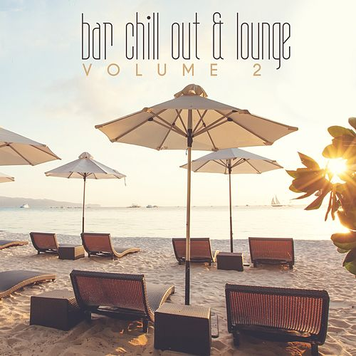 Bar Chill out & Lounge, Vol. 02 von Various Artists