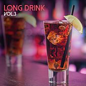 Long Drink, Vol. 3 by Various Artists
