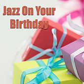 Jazz On Your Birthday di Various Artists