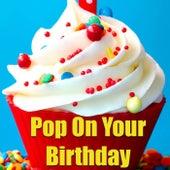 Pop On Your Birthday von Various Artists