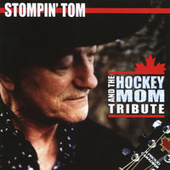 And The Hockey Mom Tribute by Stompin' Tom Connors