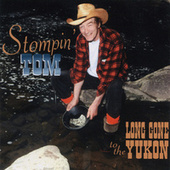 Long Gone To The Yukon by Stompin' Tom Connors
