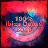 100% Ibiza Dance 2018 de Various Artists