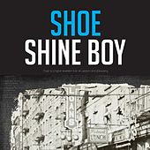 Shoe Shine Boy by Various Artists