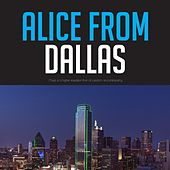 Alice from Dallas by Various Artists