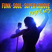 Funk, Soul, Super Groove Rarities by Various Artists