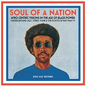 Soul of a Nation: Afro-Centric Visions in the Age of Black Power - Underground Jazz, Street Funk & the Roots of Rap 1968-79 by Various Artists