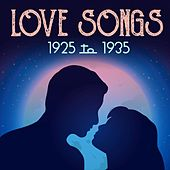 Love Songs: 1925 to 1935 by Various Artists