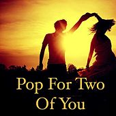 Pop For Two Of You de Various Artists