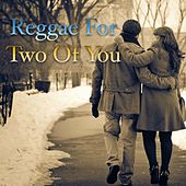 Reggae For Two Of You von Various Artists