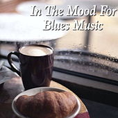 In The Mood For Blues Music by Various Artists