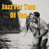 Jazz For Two Of You by Various Artists