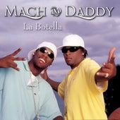 La Botella de Mach & Daddy