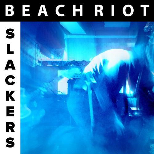 Slackers by Beach Riot