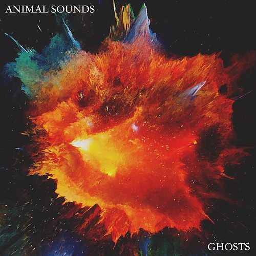 Ghosts by Animal Sounds