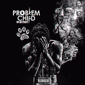 Problem Child of Detroit by Snap Dogg