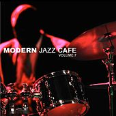 Modern Jazz Cafe, Vol. 7 by Various Artists