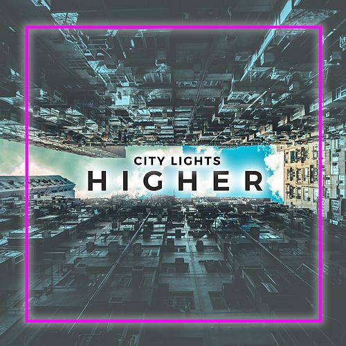 Higher by City Lights