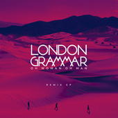 Oh Woman Oh Man (Remix Ep) von London Grammar