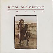 Crazy by Kym Mazelle