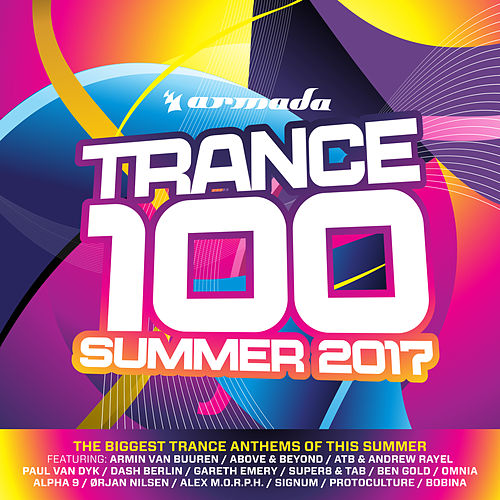 Trance 100 - Summer 2017 by Various Artists