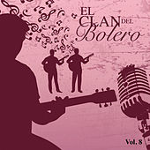 El Clan del Bolero (Vol. 8) by Various Artists