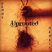 Uprooted de Kenny Newell