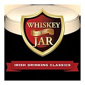 Whiskey in the Jar - Irish Drinking Classics by Various Artists